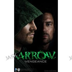 Arrow - Vengeance by Oscar Balderrama, 9781783294848.
