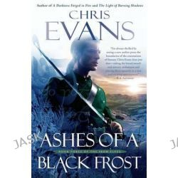 Ashes of a Black Frost, Podbook Three of the Iron Elves by Chris Evans, 9781501109430.