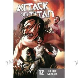 Attack on Titan, Volume 12, Attack on Titan by Hajime Isayama, 9781612626789.