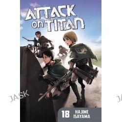 Attack on Titan, Volume 18, Attack on Titan by Hajime Isayama, 9781632362117.