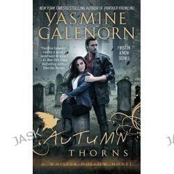 Autumn Thorns, Whisper Hollow by Yasmine Galenorn, 9780515156249.