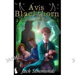 Avis Blackthorn, Is Not an Evil Wizard!: (The Wizard Magic School Series, Book 1) by Jack Simmonds, 9781502345493.