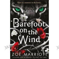 Barefoot on the Wind by Zoe Marriott, 9781406333374.