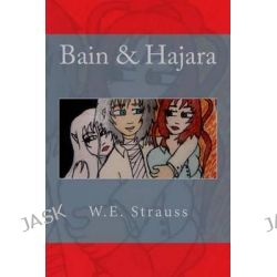 Bain & Hajara by Wendy E Strauss, 9781514217047.