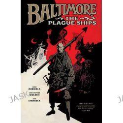 Baltimore Volume 1, The Plague Ships HC: Plague Ships Volume 1 by Ben Stenbeck, 9781595826732.