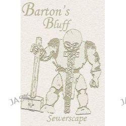 Barton's Bluff Sewerscape, Barton's Bluff by Kevin W Davis, 9781490486970.