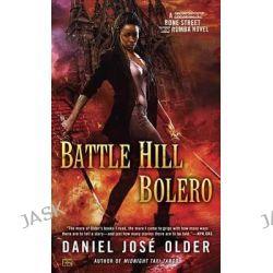Battle Hill Bolero, Bone Street Rumba Novel by Daniel Jos Older, 9780425276006.