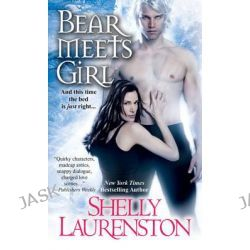 Bear Meets Girl, Pride by Shelly Laurenston, 9780758265210.