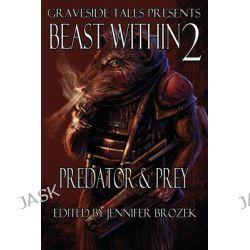 Beast Within 2, Predator & Prey by Jennifer Brozek, 9780983314127.