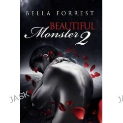 Beautiful Monster 2 by Bella Forrest, 9781494274528.
