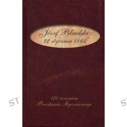 22 stycznia 1863 - Józef Piłsudski
