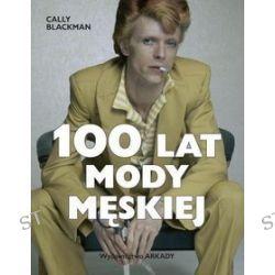 100 lat mody męskiej - Cally Blackman