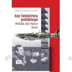 Asy polskiego lotnictwa - Robert Gretzyngier, Wojtek Matusiak, Józef Zieliński