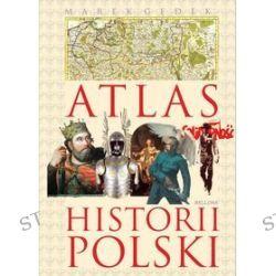 Atlas historii Polski - Marek Gędek