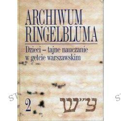 Archiwum Ringelbluma 2 - Ruta Sakowska