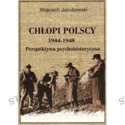 Chłopi polscy 1944-1948 - W. Jakubowski