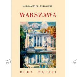 Cuda Polski. Warszawa - Aleksander Janowski