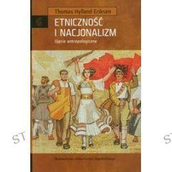 Etniczność i nacjonalizm - Thomas Hylland Eriksen