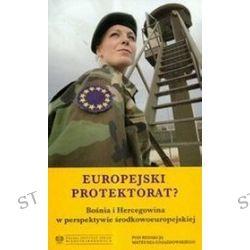 Europejski protektorat Bośnia i Hercegowina w perspektywie środkowoeuropejskiej