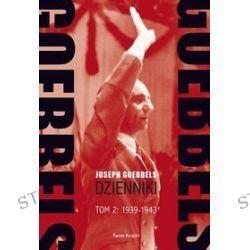 Goebbels. Dzienniki. Tom 2: 1939-1943 - Joseph Goebbels