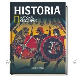 Historia National Geographic. Tom 8. Upadek Aten