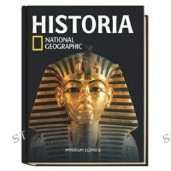Historia National Geographic. Tom 2. Imperium egipskie