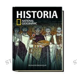 Historia National Geographic. Tom 16. Splendor Bizancjum