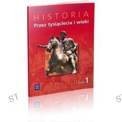 Historia. Przez tysiąclecia i wieki. Klasa 1. Zeszyt ćwiczeń - gimnazjum - G. Kucharczyk, P. Milcarek, M. Robak
