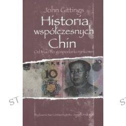 Historia współczesnych Chin. Od Mao do gospodarki rynkowej - John Gittings