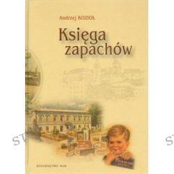 Księga zapachów - Andrzej Kozioł