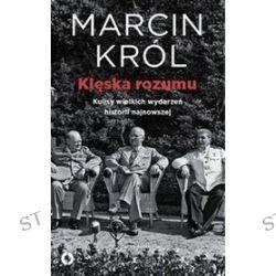 Klęska rozumu - Marcin Król