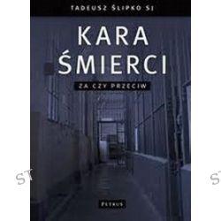 Kara śmierci - Tadeusz Ślipko