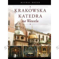 Krakowska katedra na Wawelu - Michał Rożek