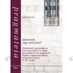 Januensis ergo mercator? - Rafał Hryszko