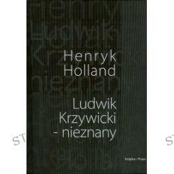 Ludwik Krzywicki - nieznany - Henryk Holland