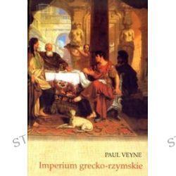 Imperium grecko-rzymskie - Paul Veyne