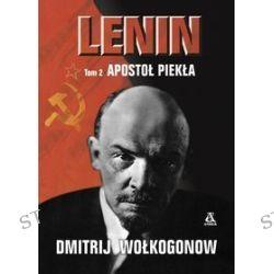 Lenin. Tom 2. Apostoł piekła - Dmitrij Wołogonow