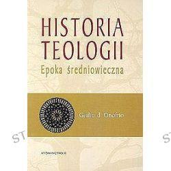 Historia teologii. Epoka średniowieczna - Giulio D`Onoferio