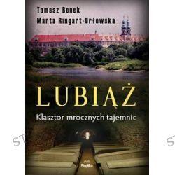 Lubiąż. Klasztor mrocznych tajemnic - Tomasz Bonek, Marta Ringart-Orłowska