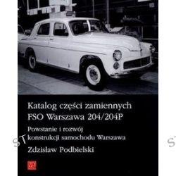 Katalog części zamiennych FSO Warszawa 204/204P - Zdzisław Podbielski