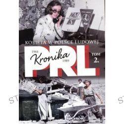 Kronika PRL 1944-1989. Tom 2. Kobieta w Polsce Ludowej - Iwona Kienzler