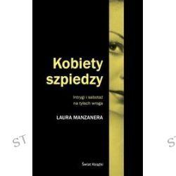 Kobiety szpiedzy. Intrygi i sabotaż na tyłach wroga - Laura Manzanera