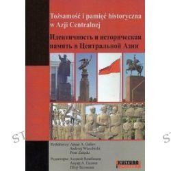 Kultura i Polityka. Tożsamości i pamięć historyczna w Azji Centralnej