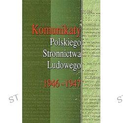 Komunikaty Polskiego Stronnictwa Ludowego 1946-1947
