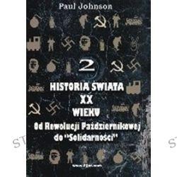 """Historia świata xx wieku od rewolucji październikowej do """"solidarności"""" tom 2 - Paul Johnson"""