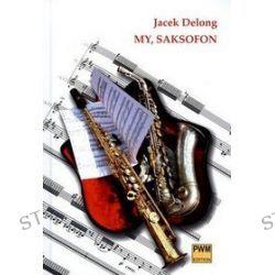 My, Saksofon - Jacek Delong