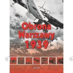 Obrona Warszawy 1939 - Lech Wyszczelski