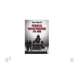 Pierwsza Wojna Światowa 1914 - 1918 - Janusz Pajewski