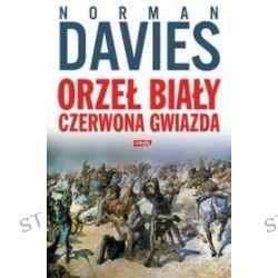 Orzeł biały, czerwona gwiazda - Norman Davies