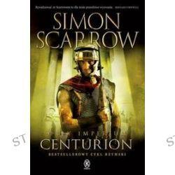 Orły imperium. Tom 8. Centurion - Simon Scarrow